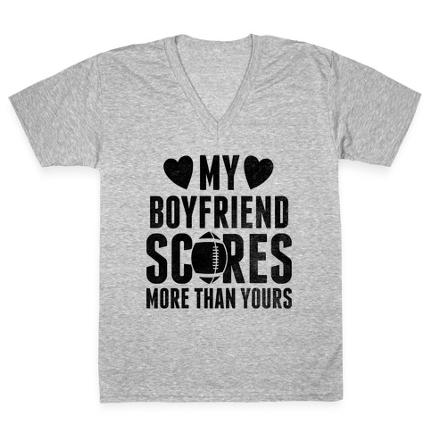 My Boyfriend Scores More Than Yours (Football) V-Neck Tee Shirt
