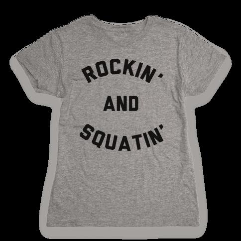 Rockin' And Squatin' Womens T-Shirt