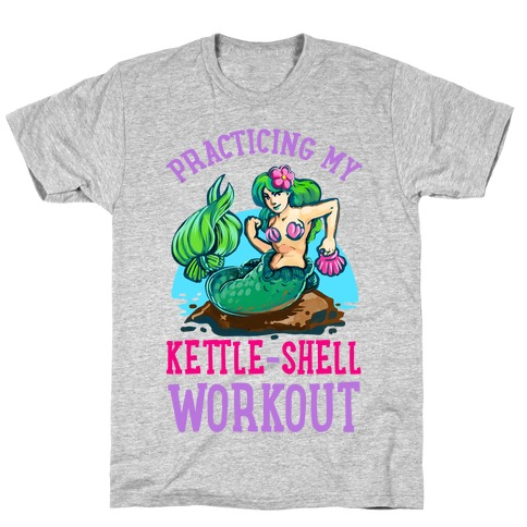 Practicing My Kettle-Shell Workout! Mens T-Shirt