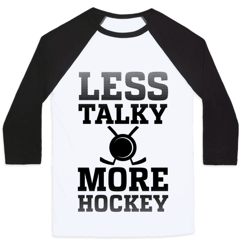 Less Talky More Hockey Baseball Tee