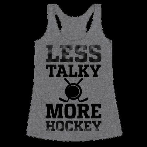 Less Talky More Hockey Racerback Tank Top