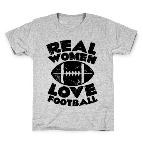 04b36848 Real Women Love Football Kids T-Shirt
