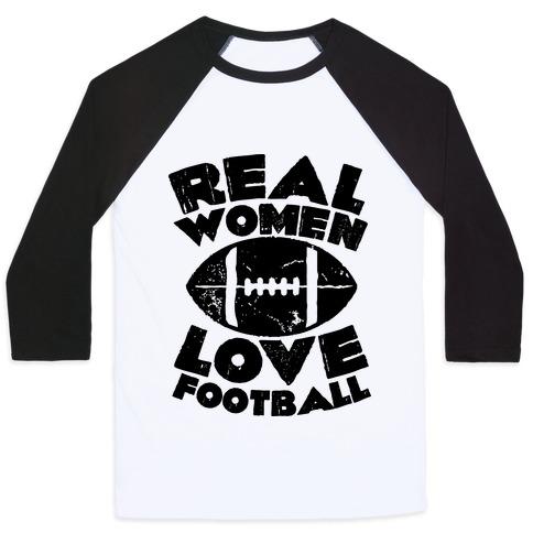 Real Women Love Football Baseball Tee