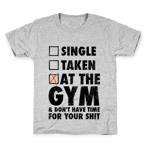 At The Gym & Don't Have Time For Your Shit Kids T-Shirt