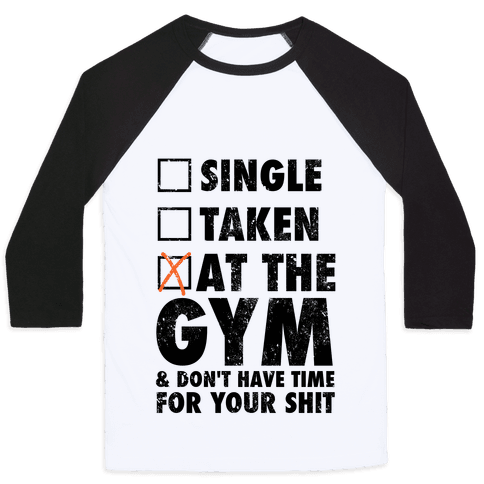 At The Gym & Don't Have Time For Your Shit Baseball Tee