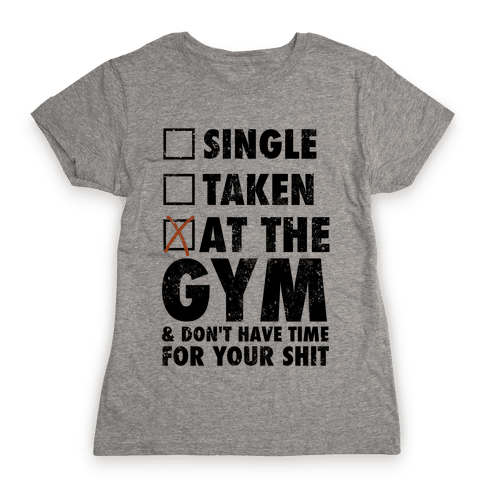 At The Gym & Don't Have Time For Your Shit Womens T-Shirt