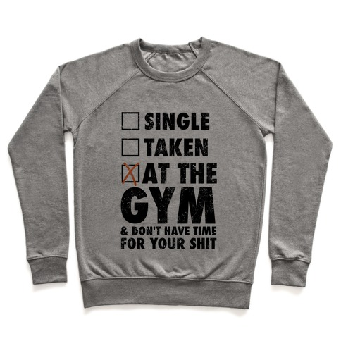 At The Gym & Don't Have Time For Your Shit Pullover
