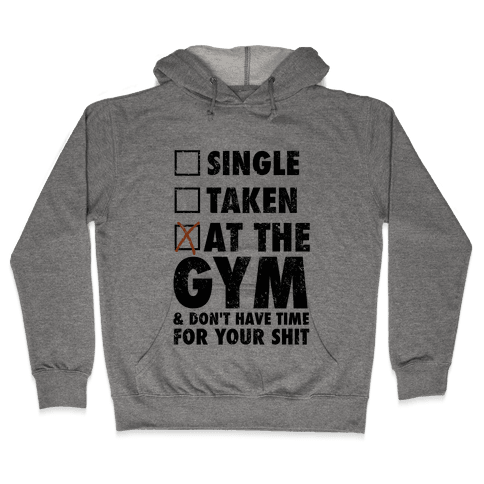 At The Gym & Don't Have Time For Your Shit Hooded Sweatshirt