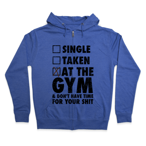 At The Gym & Don't Have Time For Your Shit Zip Hoodie