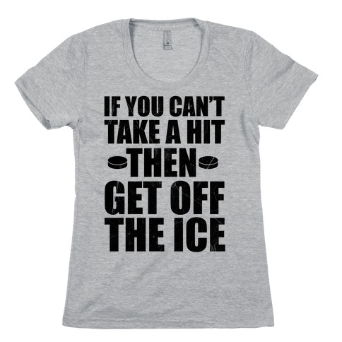 If You Can't Take A Hit Womens T-Shirt