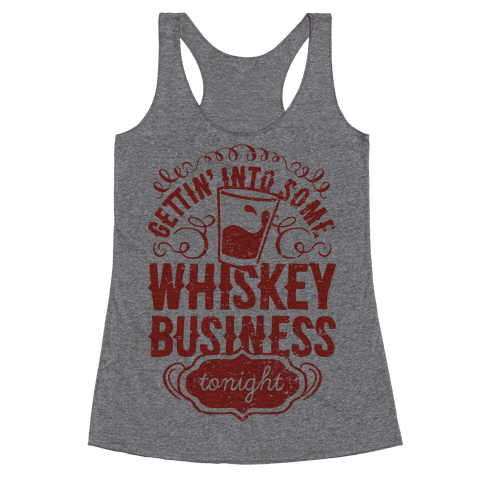 Whiskey Business Racerback Tank Top