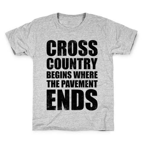 Cross Country Begins Where The Pavement Ends Kids T-Shirt