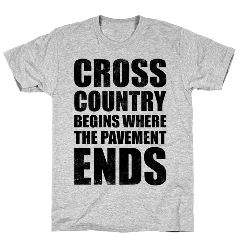 Cross Country Begins Where The Pavement Ends Mens T-Shirt