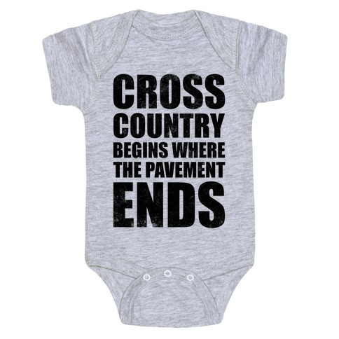 Cross Country Begins Where The Pavement Ends Baby Onesy