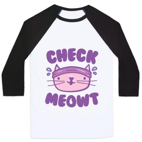 Check Meowt Baseball Tee