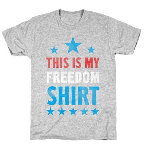 Freedom Shirt T-Shirt