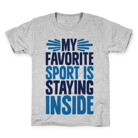 My Favorite Sport Is Staying Inside Kids T-Shirt