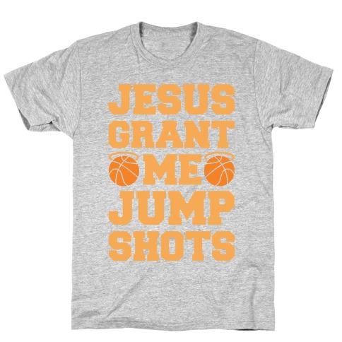 Jesus Grant Me Jump Shots T-Shirt