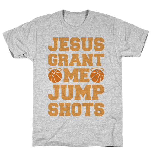 Jesus Grant Me Jump Shots Mens T-Shirt