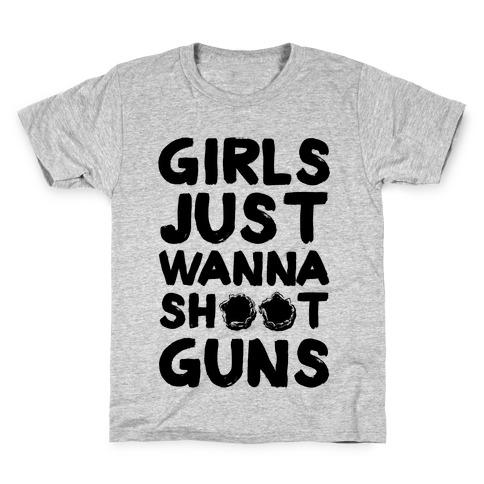 Girls Just Wanna Shoot Guns Kids T-Shirt
