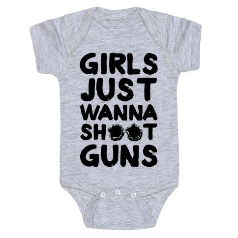 Girls Just Wanna Shoot Guns Baby Onesy