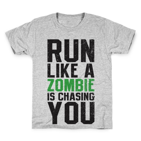 Run Like A Zombie Is Chasing You Kids T-Shirt