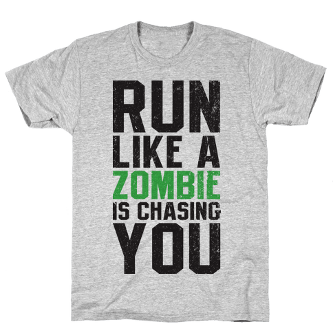 Run Like A Zombie Is Chasing You Mens T-Shirt