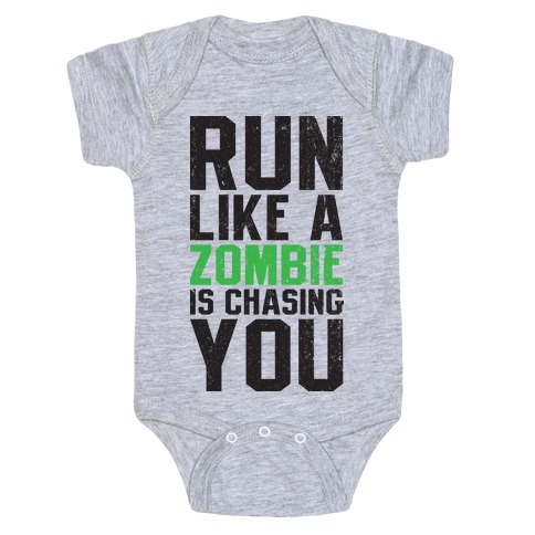 Run Like A Zombie Is Chasing You Baby Onesy