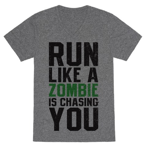 Run Like A Zombie Is Chasing You V-Neck Tee Shirt