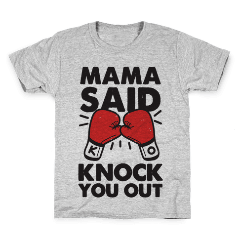 Mama Said Knock You Out (boxing shirt) Kids T-Shirt