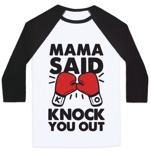 Mama Said Knock You Out (boxing shirt) Baseball Tee