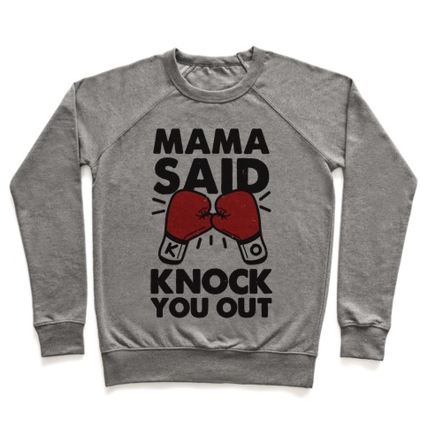 Mama Said Knock You Out (boxing shirt) Pullover