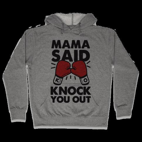 Mama Said Knock You Out (boxing shirt) Hooded Sweatshirt