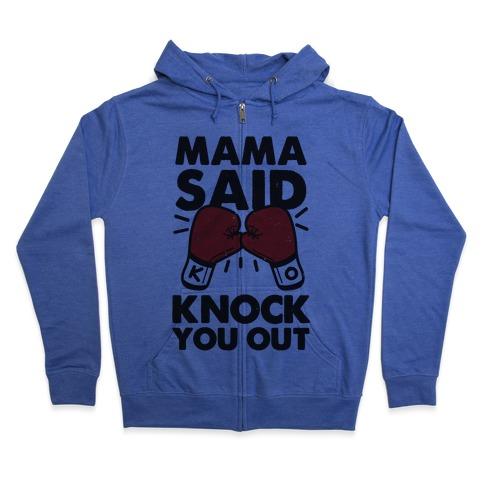 Mama Said Knock You Out (boxing shirt) Zip Hoodie