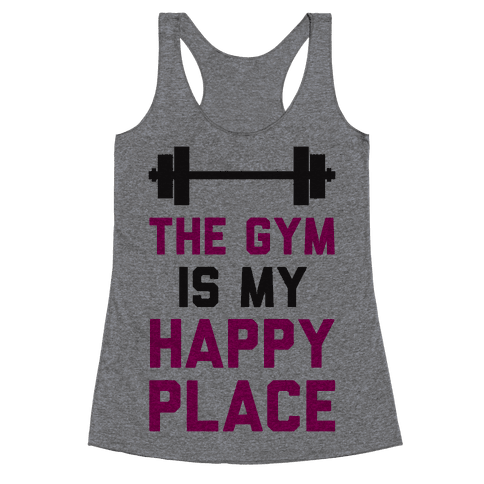 The Gym Is My Happy Place