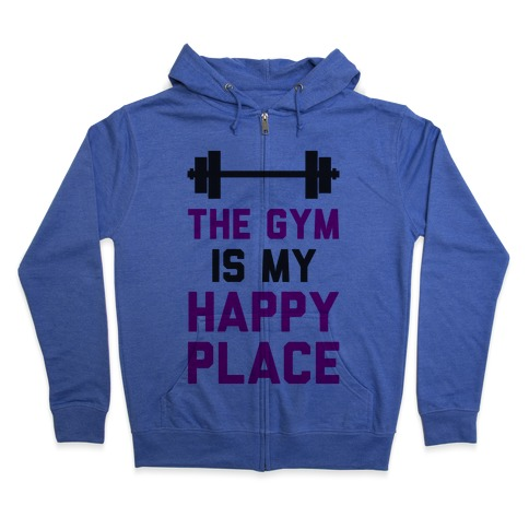 The Gym Is My Happy Place Zip Hoodie