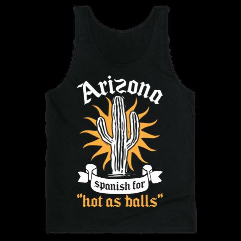 Arizona - Spanish For Hot As Balls