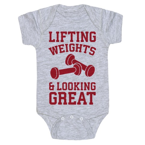 Lifting Weights And Looking Great Baby Onesy