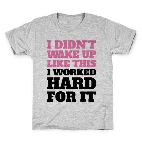 I Didn't Wake Up Like This Kids T-Shirt
