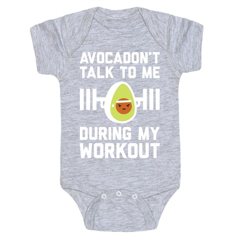 Avocadon't Talk To Me During My Workout Baby Onesy