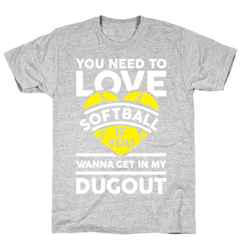 You Need To Love Softball Mens T-Shirt