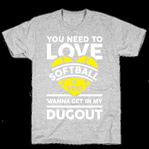 You Need To Love Softball Mens T-Shirt