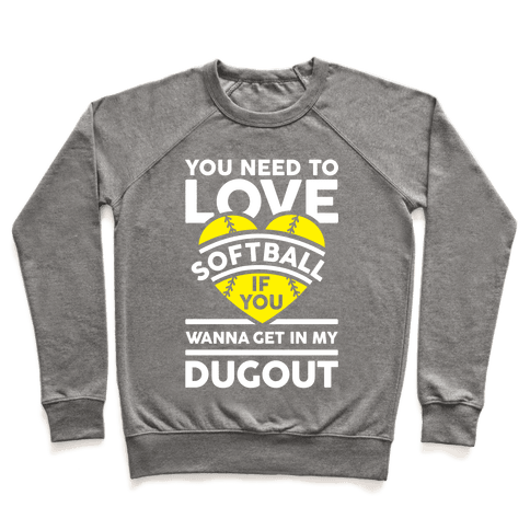 You Need To Love Softball Pullover