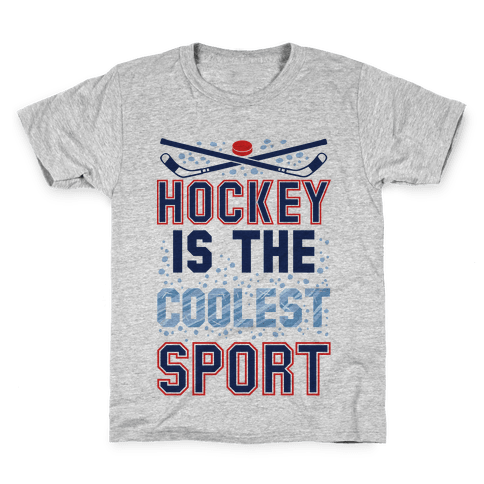 Hockey Is The Coolest Sport Kids T-Shirt