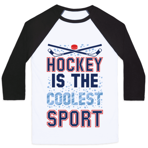 Hockey Is The Coolest Sport Baseball Tee
