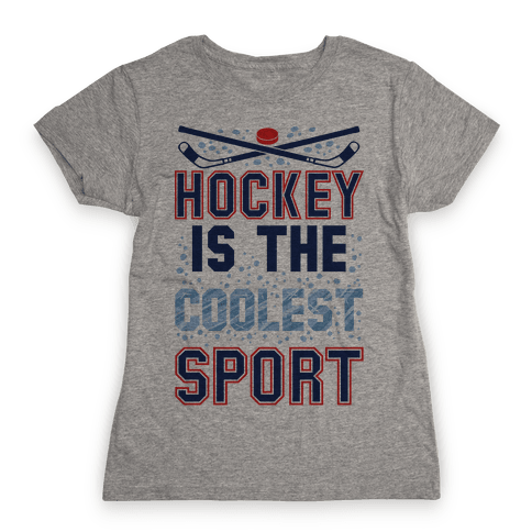 Hockey Is The Coolest Sport Womens T-Shirt