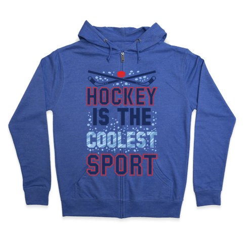 Hockey Is The Coolest Sport Zip Hoodie