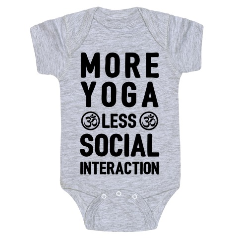 More Yoga Less Social Interaction Baby Onesy