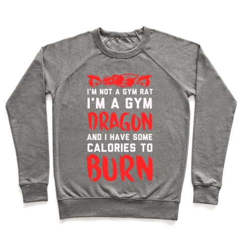 I'm Not a Gym Rat I Am a Gym Dragon Pullover