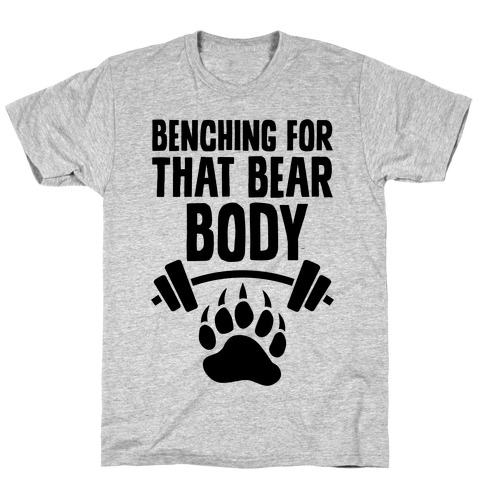 Benching For That Bear Body T-Shirt